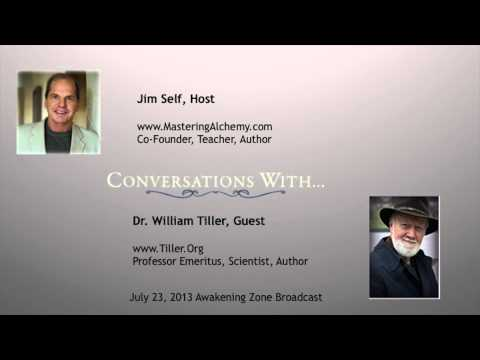 Conversations With ... Jim Self and Dr. William Tiller