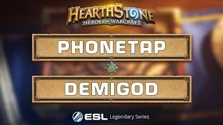 Hearthstone - Phonetap vs. Demigod - ESL Legendary Series Season 2 Finals - Semi Finals