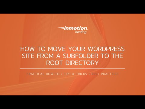 How To Move Your Wordpress Site From A Subfolder To The Root Directory