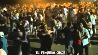EL FENÓMENO CHADE EN VIVO  01   02 01 16