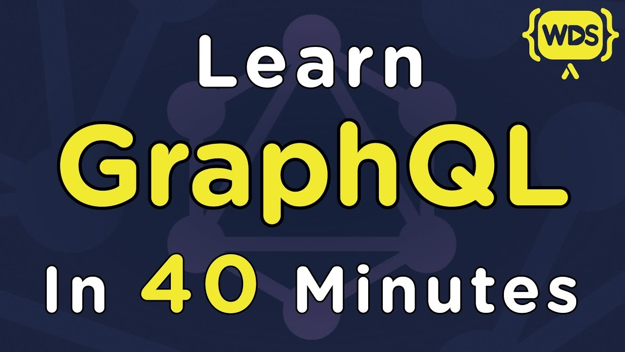 Learn GraphQL In 40 Minutes