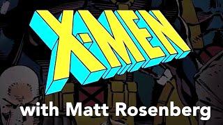 X-Men Seminal Moments: Matt Rosenberg and 90s X-MEN