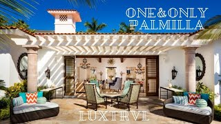 The Iconic One Only Palmilla Ultra Luxury Resort in Los Cabos Mexico