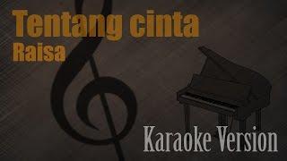 Raisa - Tentang Cinta Karaoke Version | Ayjeeme Karaoke