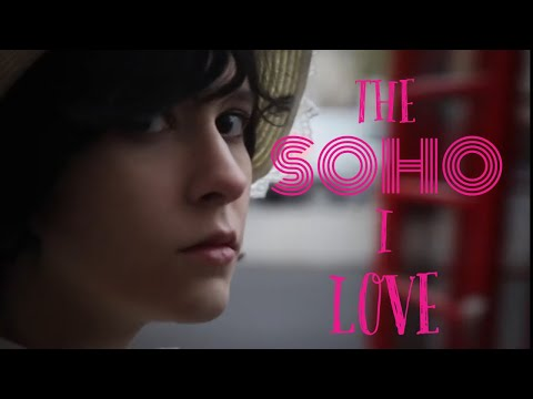 THE SOHO I LOVE, London, UK, 8min. documentary
