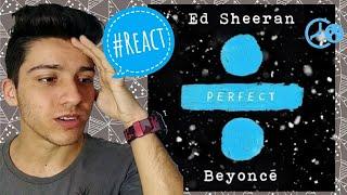 Baixar Ed Sheeran & Beyoncé - Perfect Duet | Reaction / Reação