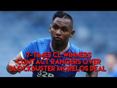 EXCLUSIVE! 7-Times CL winners make contact with Rangers over blockbuster Morelos deal
