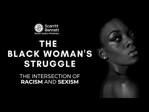 The Black Woman's Struggle: The Intersection of Racism and Sexism