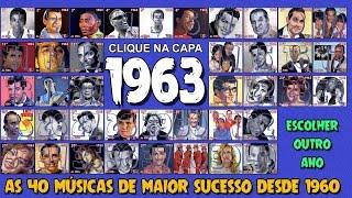 Os 40 maiores sucessos de 1963 (Video Interativo)