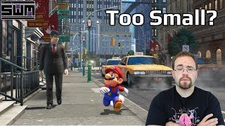 Super Mario Odyssey Is Too Small? Wait...What?!