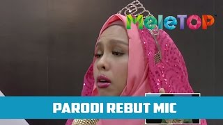 Parodi Rebut Mic Dato Seri Vida - MeleTOP Episod 209 [1.11.2016]