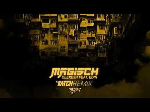 Olexesh - MAGISCH feat. Edin (DJ Katch Remix) [Official Audio] Mp3