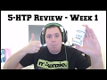 5-HTP Review -  Week 1 Finished! Does It Work?