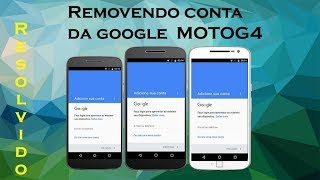 Desbloqueio google Moto G4 Plus sem Pc 8 0, 8 1 atualizado 2019