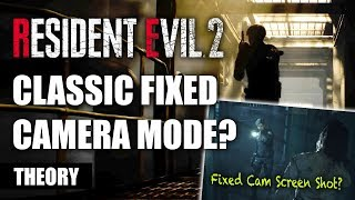 "Unlockable Fixed Camera Mode In Resident Evil 2 Remake THEORY | What Is Capcom's Secret ""Something""?"