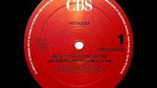 Hithouse - Jack To The Sound of the Underground [Party Mix]