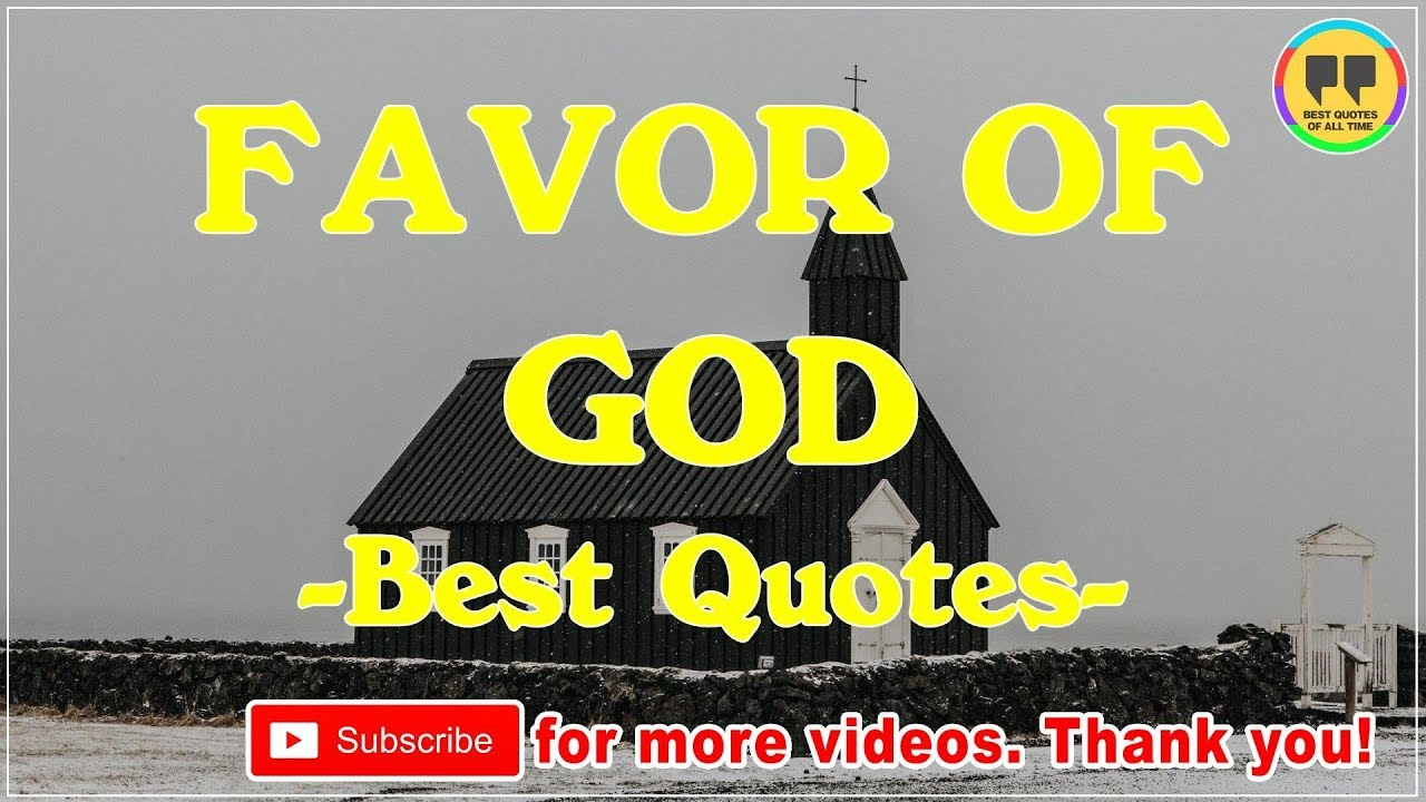 Top 22 Favor Of God Quotes Best Quotes About God Youtube