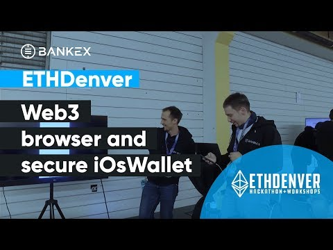 ETHDenver. Web3 browser and secure iOsWallet