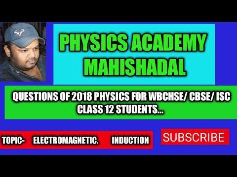 QUESTION FOR PHYSICS 2018 FOR WBCHSE/ ISC/CBSE CLASS 12 STUDENTS