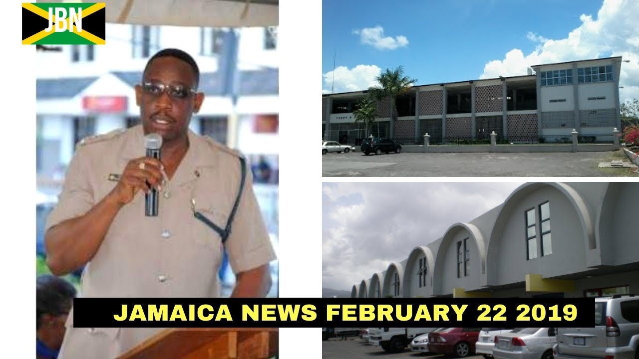 JAMAICA News February 22 2019/JBN