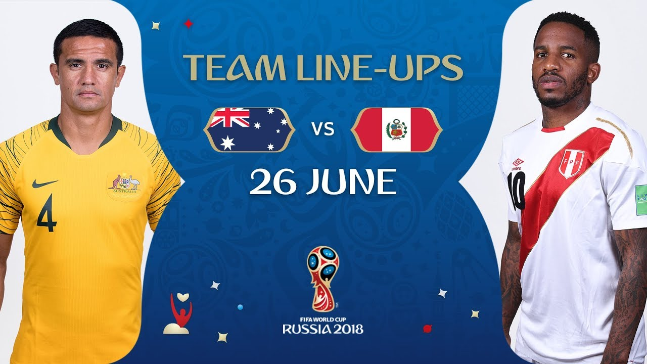 6d7984aa418 LINEUPS – AUSTRALIA V PERU - MATCH 38   2018 FIFA World Cup™ - YouTube