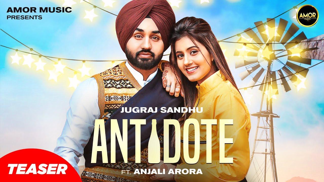 ANTIDOTE ( Teaser) Jugraj Sandhu Ft Anjali Arora | Shivjot | The Boss | Latest Punjabi Songs 2020-21