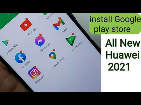 Install Google Play Store Any Huawei 2021 Method