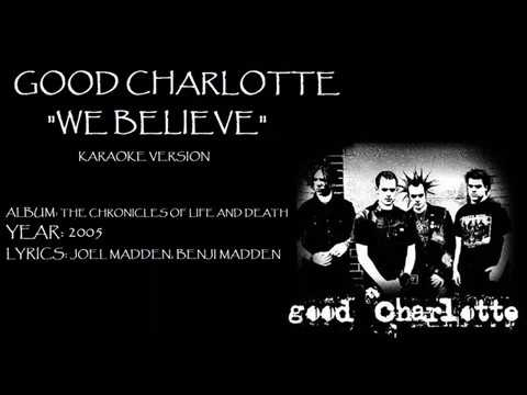 GOOD CHARLOTTE - WE BELIEVE KARAOKE NIC