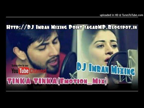 TINKA TINKA(Emotion_Mix)DJ Imran Mixing