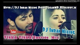 TINKA TINKA(Emotion_Mix)DJ Imran Mixing