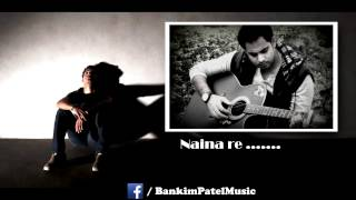 Naina Re | Guitar Cover | Bankim Patel