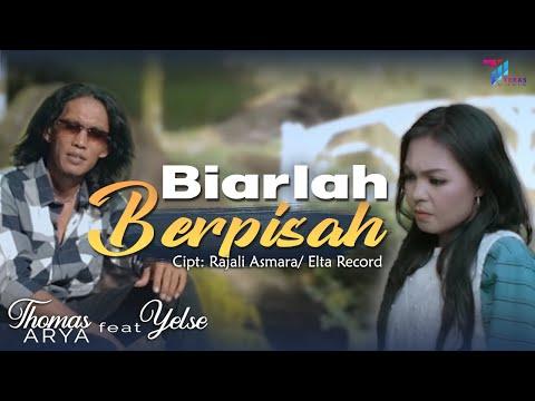 Thomas Arya Feat Yelse Biarlah Berpisah Official Music Video