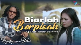 Thomas Arya feat Yelse - BIARLAH BERPISAH [Official Music Video]