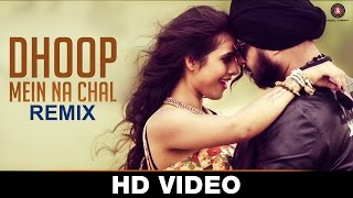 Dhoop Mein Na Chal Club Mix - Official Music Video   Ramji Gulati Ft Dj Sukhi Dubai   Neha Malik