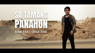 Sa Tamang Panahon (AlDub Song) Official MV-  Kiko Feat  Jose Tobi