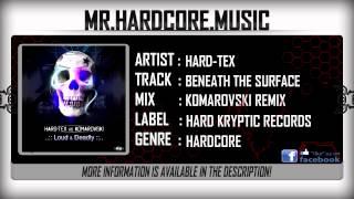 Hard-Tex - Beneath The Surface (Komarovski Remix) (FULL) [HQ|HD]