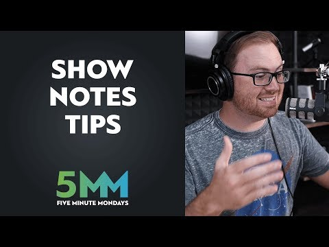 Podcast Show Notes - Best Practices!!