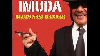 Repeat youtube video Blues Nasi Kandar - Imuda