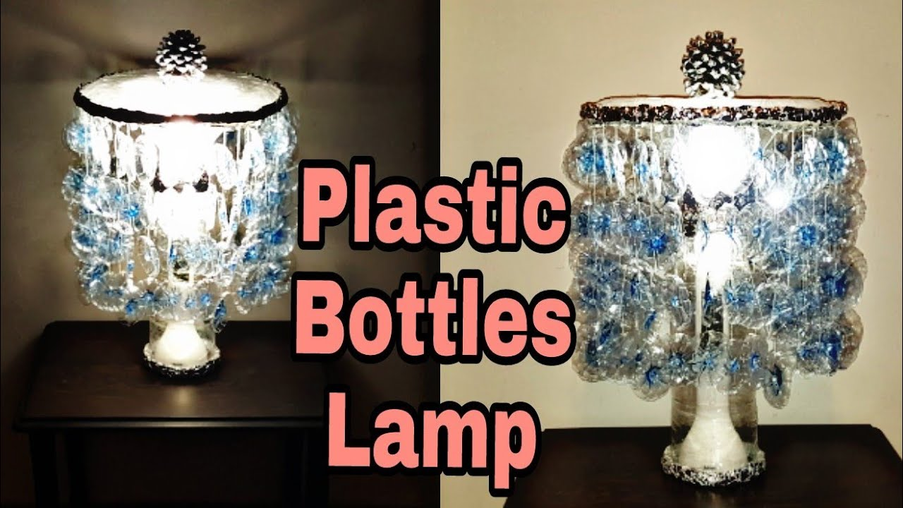Recycled Plastic Bottle Lamp Best Out Of Plastic Bottles Craft Recycled Plastic Bottles Lamp Room Décor Idea