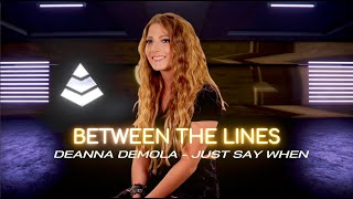 Between The Lines - Deanna DeMola - Just Say When