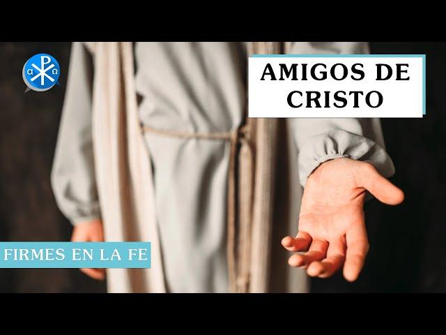 Amigos de Cristo | Firmes en la fe - P Gabriel Zapata