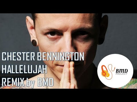 chester-bennington---hallelujah-(official-remix-by-bmd)-linkin-park---tribute-to-chester