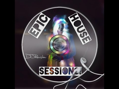 Epic House Sessions! Episode 106