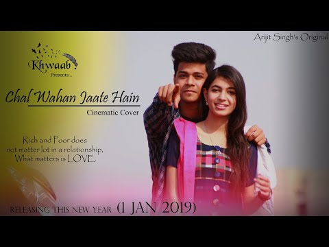 Chal Wahan Jaate Hain || The Band Khwaab || Cinematic Cover || Arijit Singh's Original.