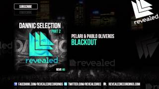 Pelari & Pablo Oliveros - Blackout [OUT NOW!] [2/3]
