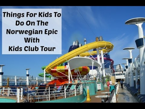 Things For Kids To Do On The Norwegian Epic Including Kids Club Tour