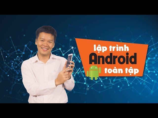 Lập trình Android toàn tập