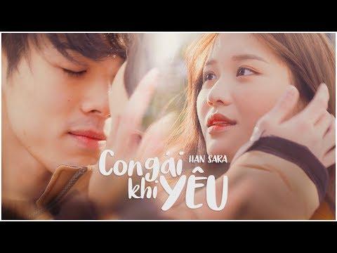 HAN SARA - CON GÁI KHI YÊU | OFFICIAL MUSIC VIDEO