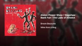 Alston Flower Show / Stagshaw Bank Fair / The Lads of Alnwick