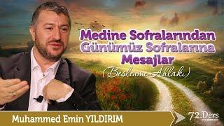 Medine Sofralarından Günümüz Sofralarına Mesajlar / Muhammed Emin Yıldırım (72. Ders)